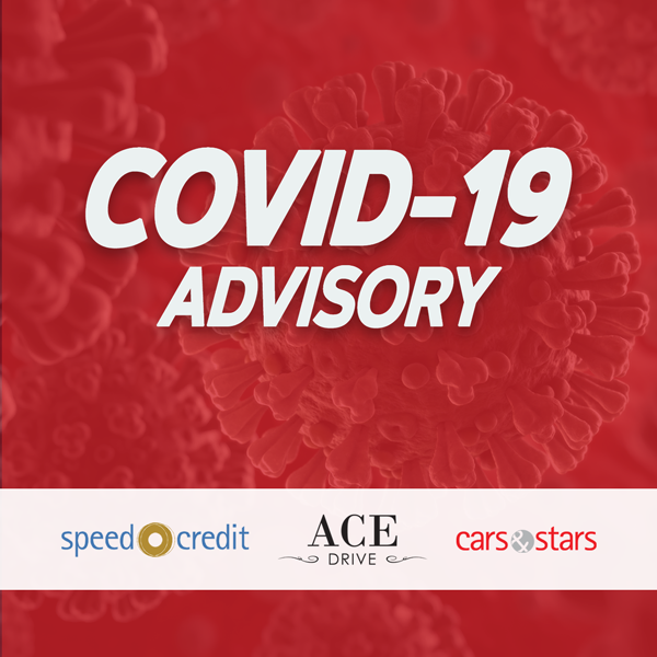 COVID-19 Advisory from Speed Credit, Ace Drive & Cars & Stars